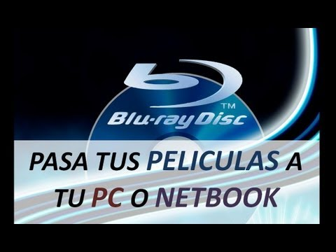 Como pasar una Pelicula Bluray a la PC o Netbook - Full HD con ISO