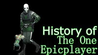 History of The One Epicplayer