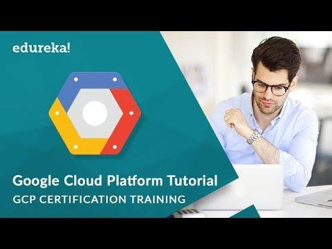 Google Cloud Platform Tutorial | Google Cloud Platform Fundamentals | GCP Training | Edureka
