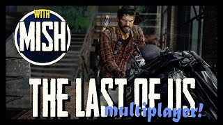 The last of us multiplayer free to join xxvendofrutasxx ps4