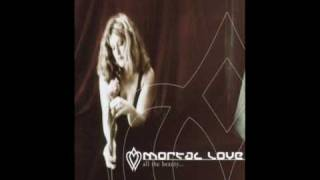 Mortal Love - All The Beauty