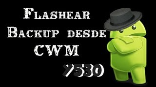 Como Flashear Backup Y530 (CWM)