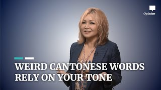Weird Cantonese words rely on your tone