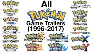 All Pokémon Game Trailers (1996-2017)