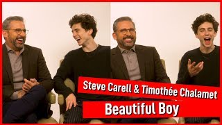 Timothée Chalamet and Steve Carell totally fanboy over each other   Beautiful Boy interview