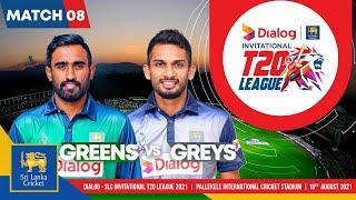 Match 8   Greens vs Greys   Dialog-SLC Invitational T20 League - 2021