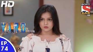 Y.A.R.O Ka Tashan - यारों का टशन - Episode 74 - 4th November, 2016