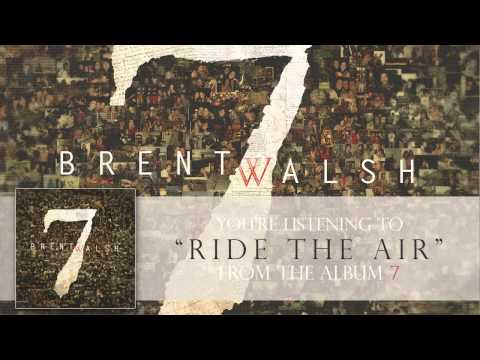 """Brent Walsh – """"Ride The Air"""""""