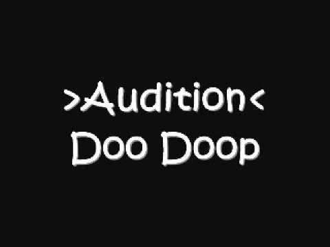 Audition - Doo Doop