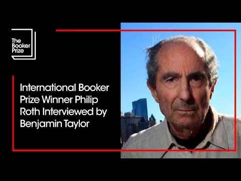 Man Booker International Prize 2011 Winner Philip Roth interviewed by Benjamin Taylor