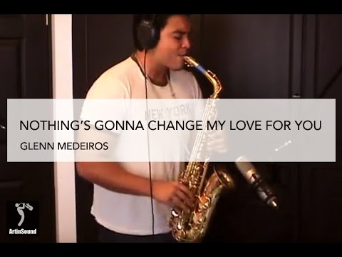 Nothing's Gonna Change My Love For You - Glenn Medeiros