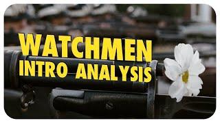 WATCHMEN (2009) Intro Analysis | The Subtle Genius Of Zack Snyder