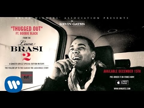 Kevin Gates Ft Boobie Black - Thugged Out (official Audio) video