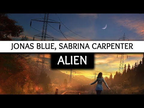 Jonas Blue, Sabrina Carpenter ‒ Alien (Lyrics) 🎤