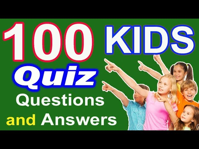 100 KIDS Quiz Simple General Knowledge GK with Questions amp Answers for Kids, Students