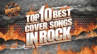 Top 10 BEST Cover Songs In Rock | Rocked