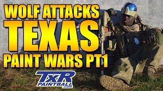 WOLF BATTLES  IN TEXAS! TXR's PAINT WARS Pt1