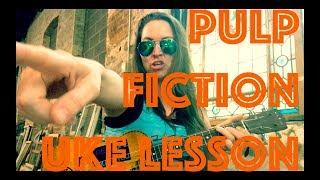 GIRL YOU'LL BE A WOMAN SOON ~ Ukulele Lesson ~ Neil Diamond / Urge Overkill / Pulp Fiction