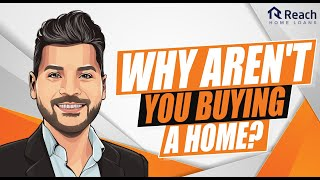 Why aren't you buying a home