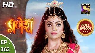 Vighnaharta Ganesh - Ep 363 - Full Episode - 10th January, 2019