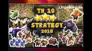 Must Use Brand New TOP 3-STAR TH10 War Attack Strategy 2018 ll 100% Easy Destroy Any TH10 Base ll