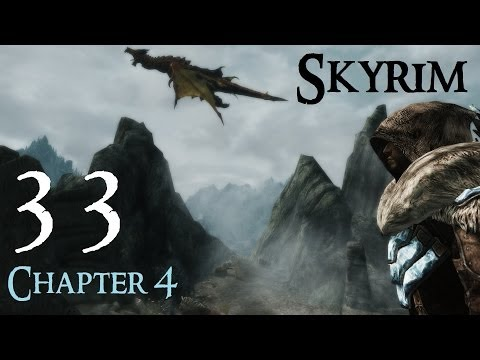 Lets Play Skyrim Again : Chapter 4 Ep 33