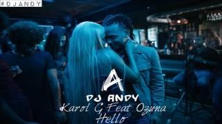 download lagu #djandy - Karol G Ft Ozuna - Hello Sensual gratis