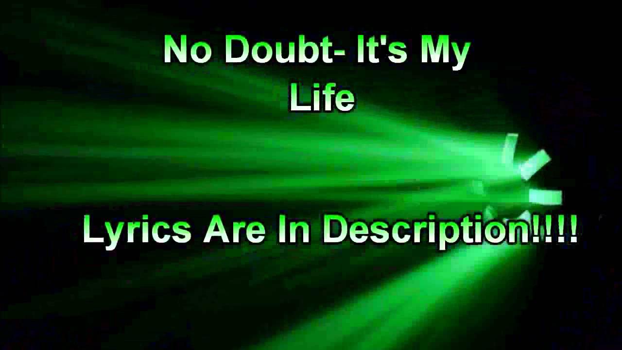 No Doubt It 39 S My Life Lyrics Youtube