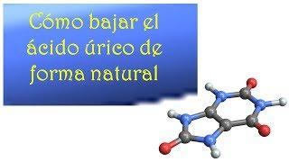 Método para bajar el ácido úrico de forma natural por Nely Helena Acosta Carrillo