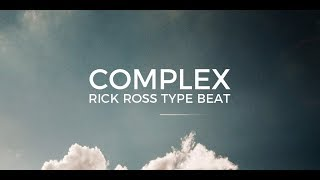 "Rick Ross Nipsey Hussle type beat ""Complex"" 