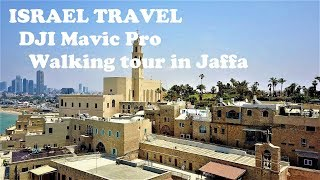 ISRAEL TRAVEL 4K - DJI Mavic Pro - Walking tour in Jaffa
