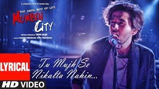 Lyrical: Tu Mujhse Nikalta Nahi  Video | THE DARK SIDE OF LIFE – MUMBAI CITY | Prakash Prabhakar