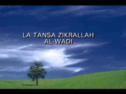 Al Wadi - La Tansa Zikrallah video