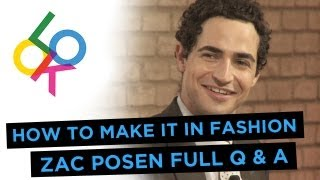 Zac Posen Full Q&A: How to Make it in Fashion from Fashionista