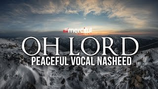 O Lord – Peaceful Vocal Nasheed
