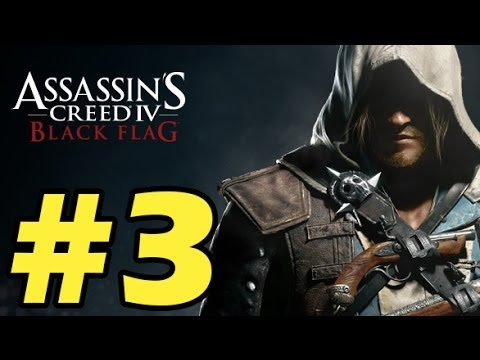 Assassin's Creed 4 Black Flag Gameplay Walkthrough Part 3 ( Xbox 360 / PS3 / PC )