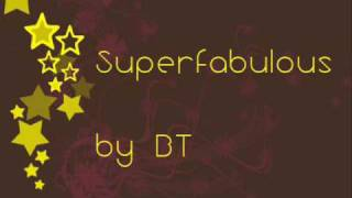 BT - Superfabulous