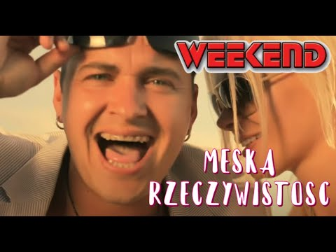 Weekend - M�ska Rzeczywisto�� - Official Video (2011)