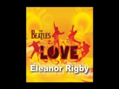 The Beatles(LOVE) - Eleanor Rigby