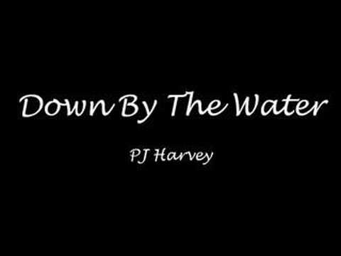 Down By The Water - PJ Harvey