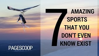 7 amazing sports that you dont even know exist
