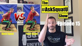 Why You Can Back Squat More Than You Can Front Squat  |#AskSquatU Show Ep. 15|