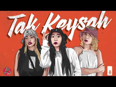 Download Tak Keysah - LOCA B  ft. KAYDA & BUBU NATASSIA Mp4 baru