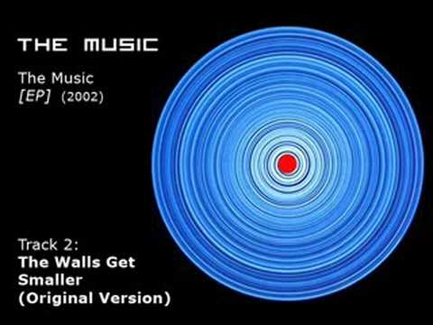 The Music - The Walls Get Smaller (Original Version)