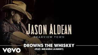 Download Lagu Jason Aldean - Drowns The Whiskey [Official Audio] ft. Miranda Lambert Gratis STAFABAND