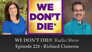 Episode 224 Medium Richard Cisneros - Personal Awakenings & Being of Service