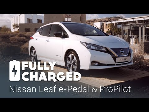 New Nissan Leaf e-Pedal & ProPilot   Fully Charged