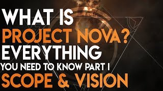 What is Project Nova? Part I - Scope and Vision