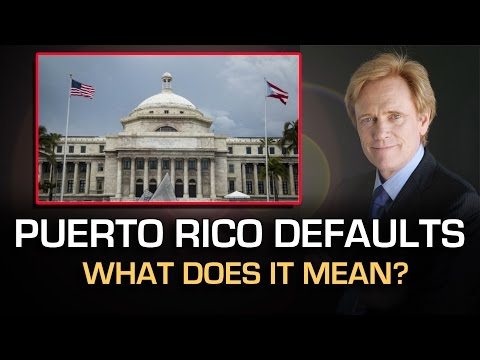 Puerto Rico DEFAULTS - What Will It Mean? Mike Maloney