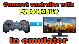 How to connect game controller with Pubg mobile || Tencent gaming buddy || in emulator